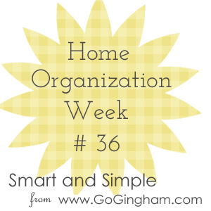 Home Organization Week 36 from Go Gingham