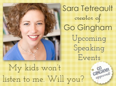 Upcoming Speaking Events with Sara Tetreault creator of Go Gingham