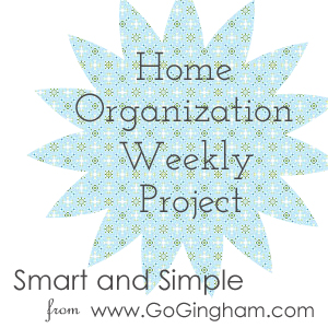Home Organization Weekly Project Smart and Simple with Go Gingham