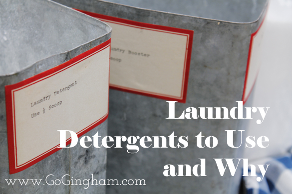 Laundry Detergents to Use and Why from www.GoGingham.com