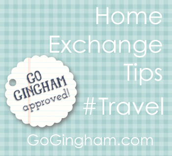 Home Exchange Tips from Go Gingham
