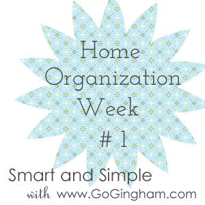 Home Organization Week 1 from Go Gingham