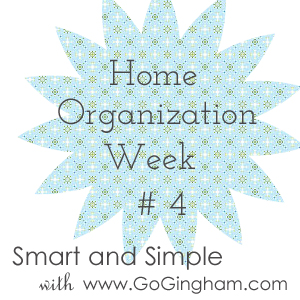 Home Organization Project Week 4 from Go Gingham