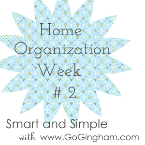 Home Organization Week 2 from Go Gingham
