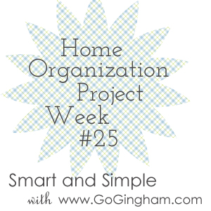Home Organization Project Week #25 from Go Gingham
