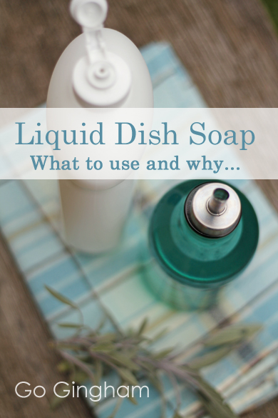 Liquid dish soap to use and why Go Gingham
